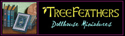 TreeFeathers Dollhouse Miniatures